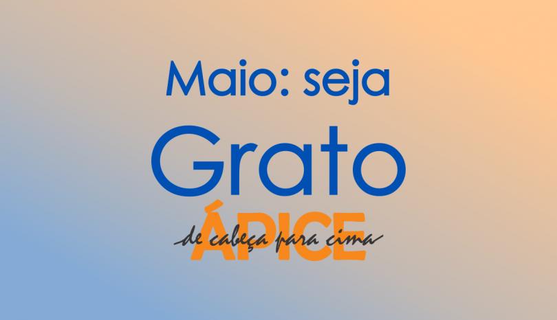 Projeto Ápice – Desafio de maio: seja grato!