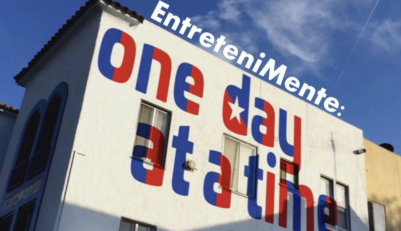 EntreteniMente: Série One Day At a Time
