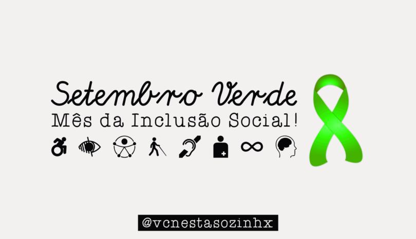 Setembro Verde: Mês da Inclusão Social da Pessoa com Deficiência