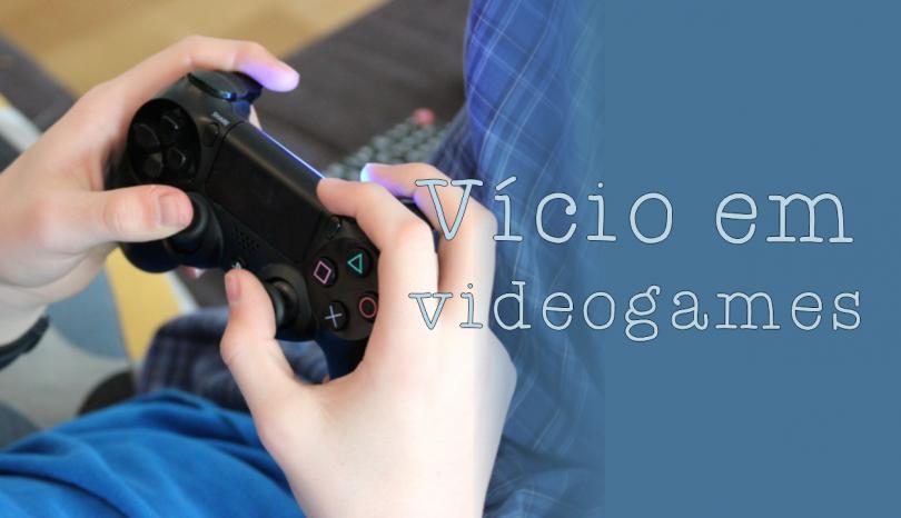Vício em videogames é considerado uma doença mental pela OMS